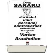 Jurnalul unui personaj controversat de Dinu Sararu