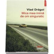 Mica mea inima de om singuratic (Vlad Dragoi)