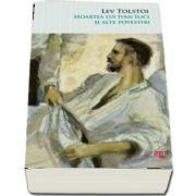 Lev Tolstoi, Moartea lui Ivan Ilici si alte povestiri. Volumul 73