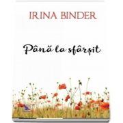 Pana la sfarsit de Irina Binder