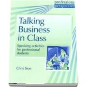 PROF PERS:TALKING BUSINESS INCLASS : Speaking activities for professional students