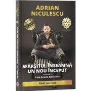 Sfarsitul inseamna un nou inceput (Adrian Niculescu)