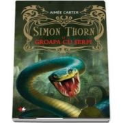 Simon Thorn si groapa cu serpi - Aimee Carter