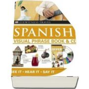 Spanish Visual Phrase Book and CD: See it / Hear it / Say it