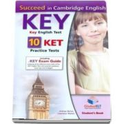 Succeed in Cambridge English Key-ket, Self Study Edition : 10 Ket Practice Tests