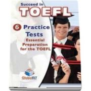 Succeed in TOEFL iBT - Self Study Edition: 6 Practice Tests