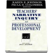 Teachers Narrative Inquiry as Professional Development