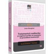 Tratamentul creditorilor si regimul juridic al creantelor in procedura insolventei
