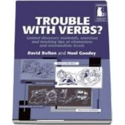 Trouble with Verbs? Guided Discovery Materials , Exercises and Teaching Tips at Elementary and Intermediate Levels
