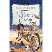 Ultimii cowboy (Harry Horse)