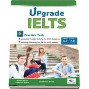 Upgrade IELTS - 5 Academic & 1 General Practice Tests - Bands: 5,0 - 7.0 - Self-Study Edition