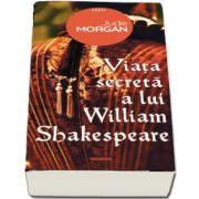 Viata secreta a lui William Shakespeare (Jude Morgan)