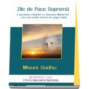 Zile de Pace Suprema Experienta intalnirii cu Ramana Maharshi - cea mai inalta forma de yoga traita - Mouni Sadhu