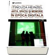 Arta, spatiu si memorie in epoca digitala