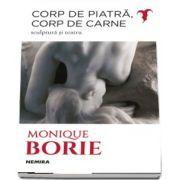 Corp de piatra, corp de carne. Sculptura si teatru (Monique Borie)