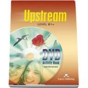 Curs de limba engleza - Upstream B1+ DVD Activity Book