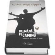 Ovidiu Dragos Argesanu - De mana, pe Camino. Nimic nu este ceea ce pare...