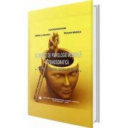 Elemente de psihologie medicala si psihosomatica - Mirela Manea