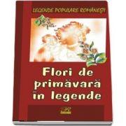 Flori de primavara in legende. Legende populare romanesti