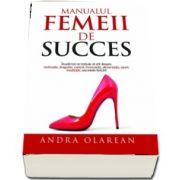 Manualul Femeii de Succes. Invata cum sa devii cea mai buna versiune a ta