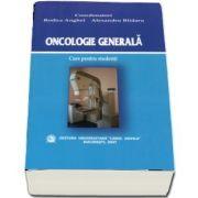 Oncologie generala. Curs pentru studenti