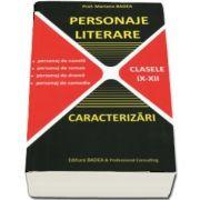 Personaje literare. Caracterizari, pentru clasele IX - XII