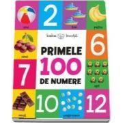 Primele 100 de numere (Colectia Bebe invata)