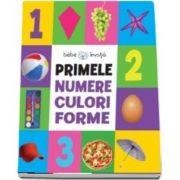 Primele numere, culori, forme (Colectia Bebe invata)