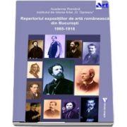 Repertoriul expozitiilor de arta romaneasca din Bucuresti 1865-1918