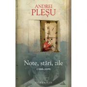 Note, stari, zile (1968-2009) - Andrei Plesu