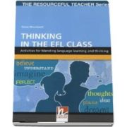 Thinking in the EFL Class. The Resourceful Teacher Series