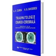 Traumatologie cranio-cerebrala. Editia a II-a, revizuita si completata - A. V Ciurea