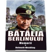 Batalia Berlinului de Helmuth Weidling