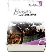 Bugatti iese la lumina de Dea Loher