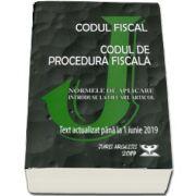 Stefan Crisu - Codul fiscal 2019. Procedura fiscala si Normele de aplicare. Text actualizat pana la 10. 05. 2019