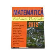 Evaluarea nationala 2012. Matematica 101 modele de teste pentru elevii clasei a VIII-a