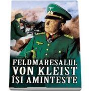 Feldmaresalul Von Kleist isi aminteste de Ewald von Kleist