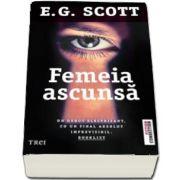 Femeia ascunsa - E. G. Scott