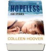 Hopeless. Fara speranta