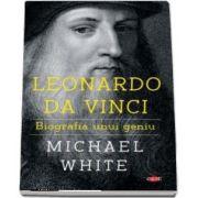 Leonardo da Vinci. Biografia unui geniu (Colectia carte pentru toti)
