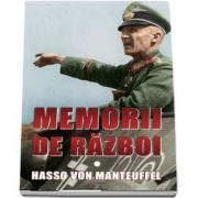 Memorii de razboi - Hasso von Manteuffel