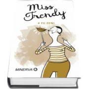Miss Trendy. Fii zen
