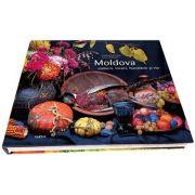 Moldova. Oameni, locuri, bucatarie si vin