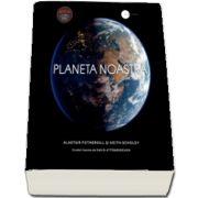 Planeta noastra de Scholey Keith