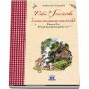 Tilda Soricela - Aventuri minunate pe Aleea Florilor. Partea a II-a. Povesti de primavara si de vara