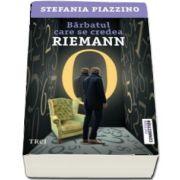 Barbatul care se credea Riemann (Stefania Piazzino)