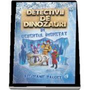 Detectivii de dinozauri in desertul inghetat. A treia carte