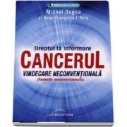 Dreptul la informare. Cancerul (Michel Dogana)