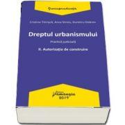 Dreptul urbanismului II. Autorizatia de construire - Cristina Titirisca