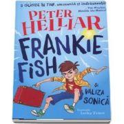 Frankie Fish si valiza sonica (Peter Helliar)